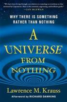 A Universe From Nothing by L. Krauss